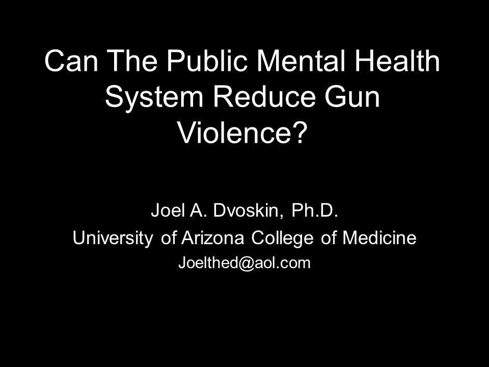 Can The Public Mental Health System Reduce Gun Violence.
