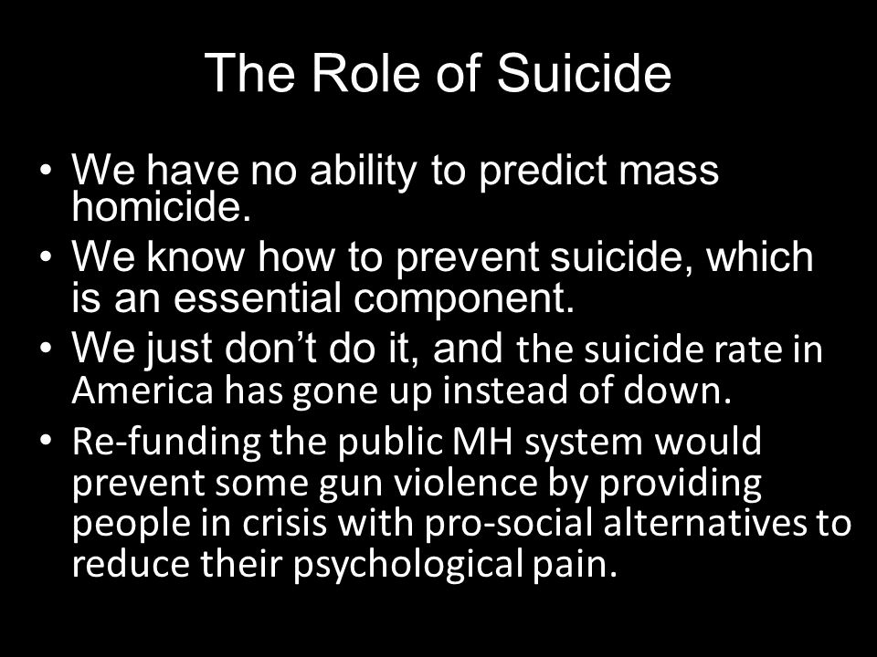 The Role of Suicide We have no ability to predict mass homicide.