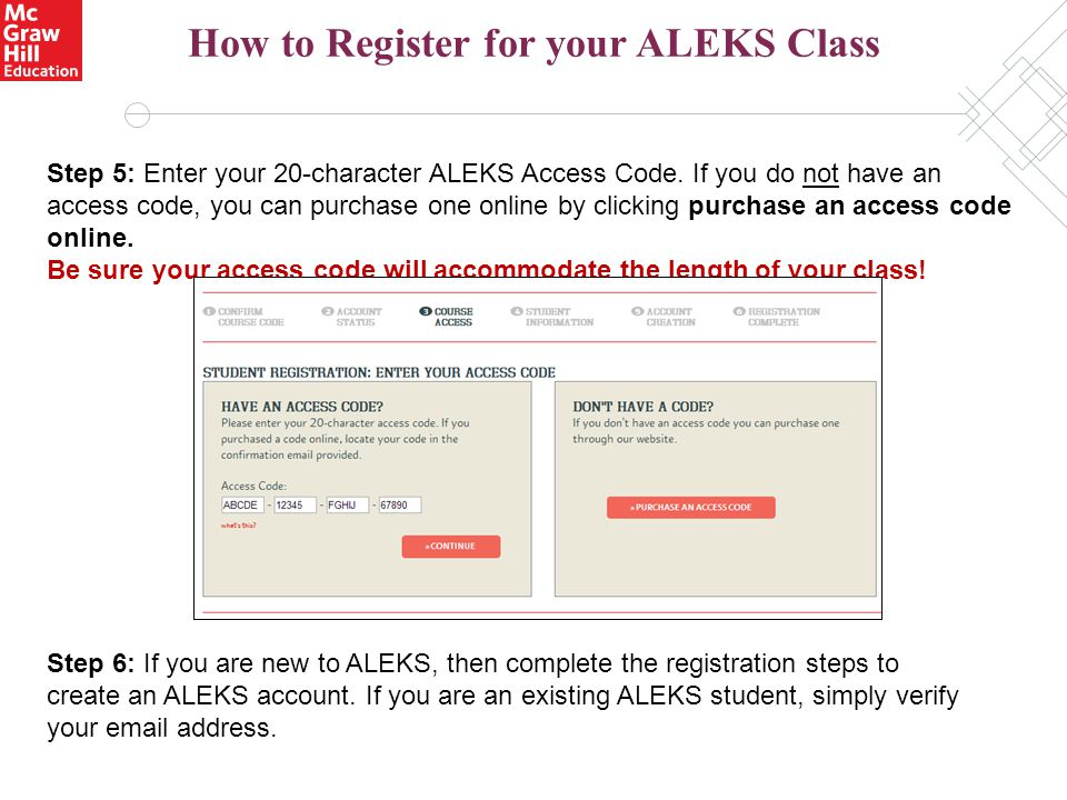 How to Register for your ALEKS Class Step 5: Enter your 20-character ALEKS Access Code.