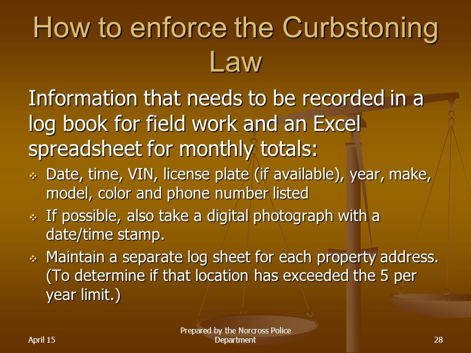 How to enforce the Curbstoning Law Information that needs to be recorded in a log book for field work and an Excel spreadsheet for monthly totals:  D