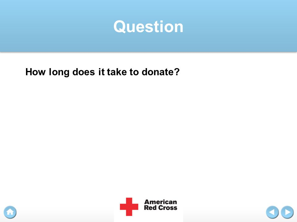 Question How long does it take to donate?