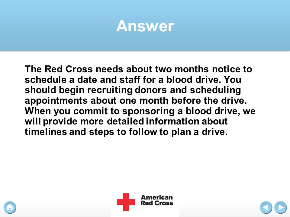 Question We are ready to sponsor a blood drive. What do we do next?