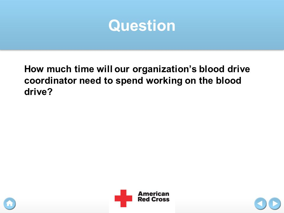 Answer The primary responsibilities of the blood drive coordinator are publicizing the drive within the organization, recruiting and scheduling appointments with blood donors, and communicating with your Red Cross donor recruitment rep.