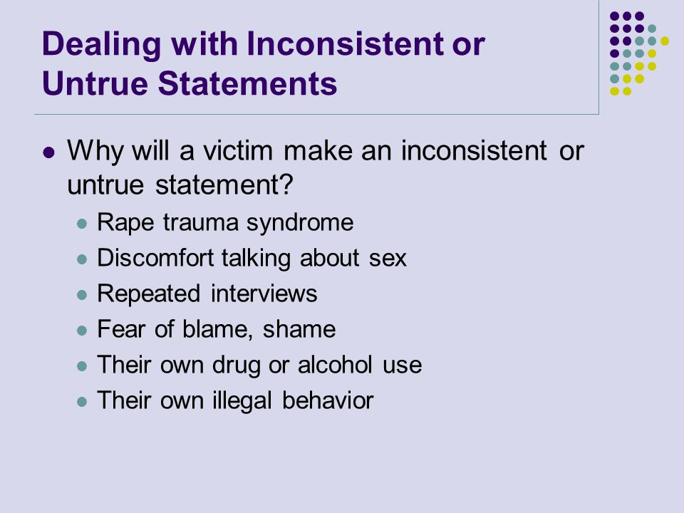 Problematic Language Areas in Documentation and Testimony Erotic/Affectionate Characterization of Sexual Assault Suspect then made love with her… She then had sex with him…