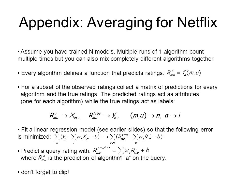 Appendix: Averaging for Netflix Assume you have trained N models.