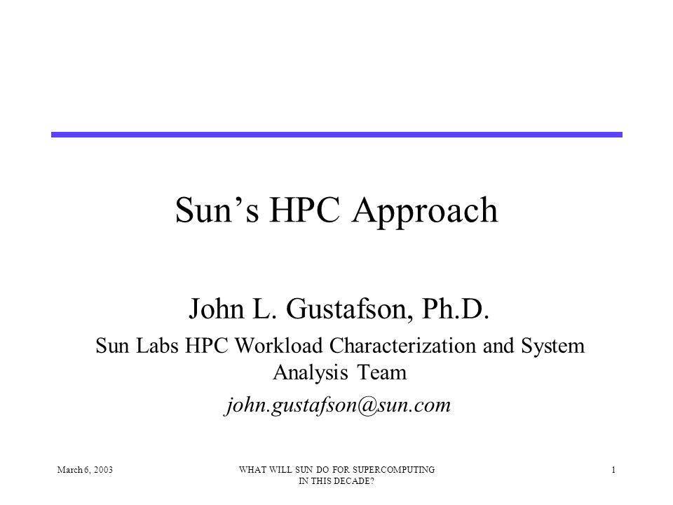 March 6, 200312WHAT WILL SUN DO FOR SUPERCOMPUTING IN THIS DECADE.