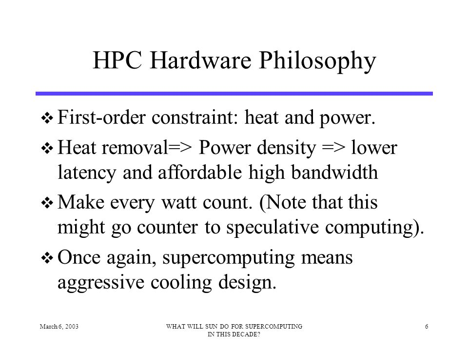 March 6, 20036WHAT WILL SUN DO FOR SUPERCOMPUTING IN THIS DECADE.