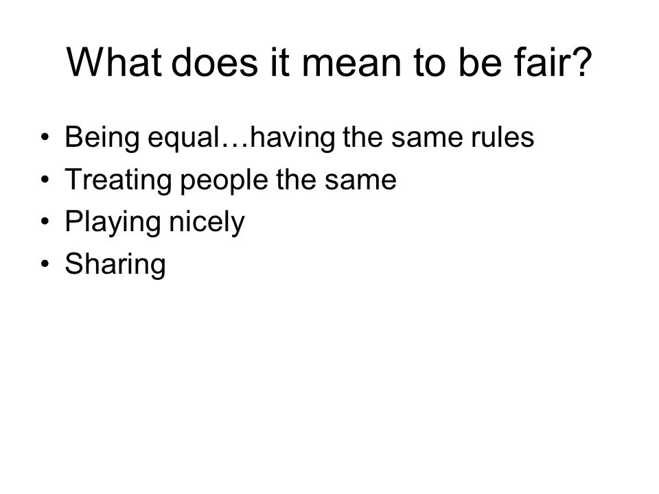 What does it mean to be fair.