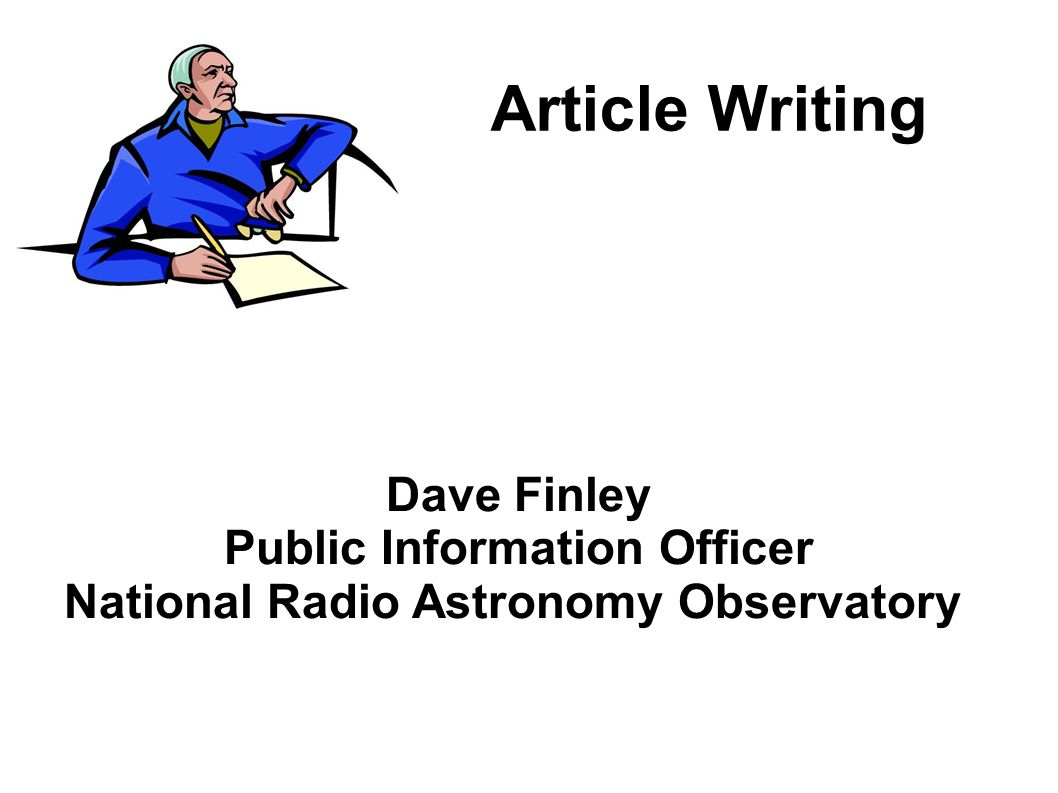 Article Writing Dave Finley Public Information Officer National Radio Astronomy Observatory
