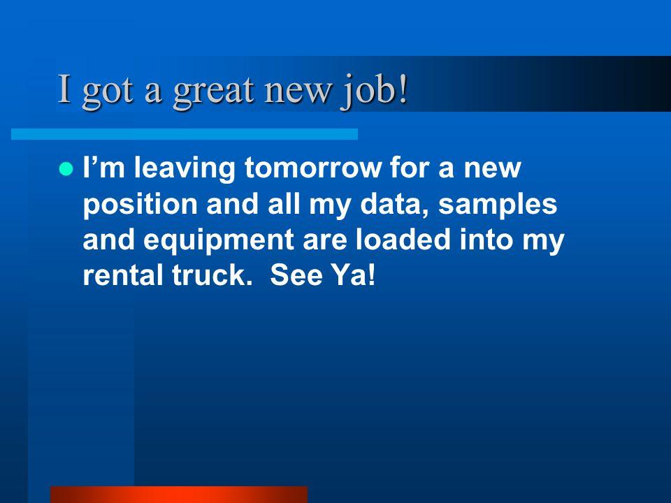 I got a great new job.