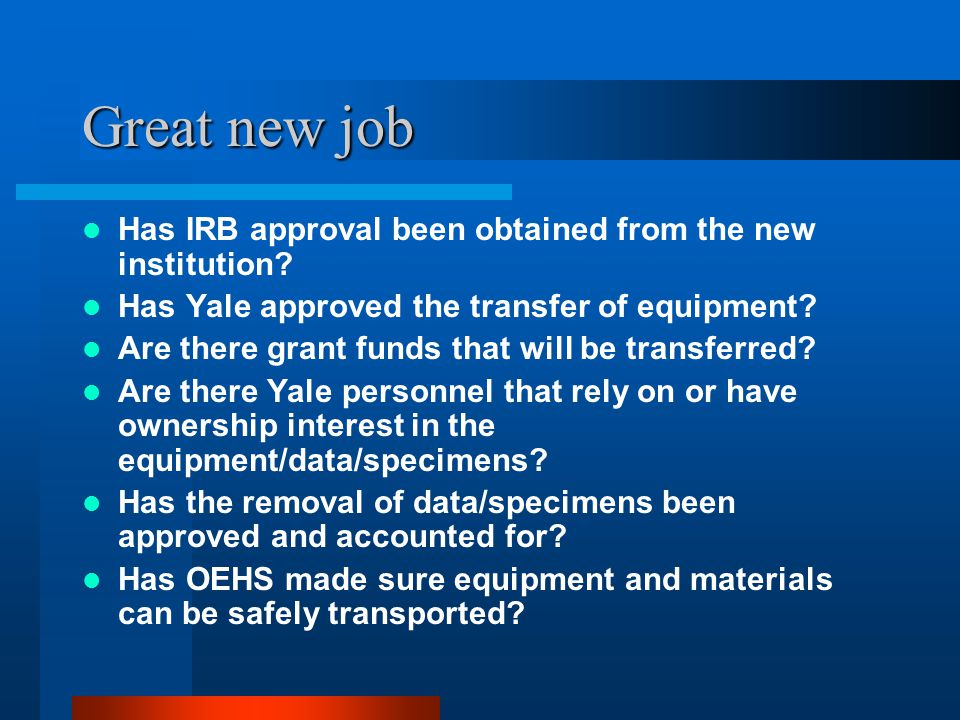 Great new job Has IRB approval been obtained from the new institution.