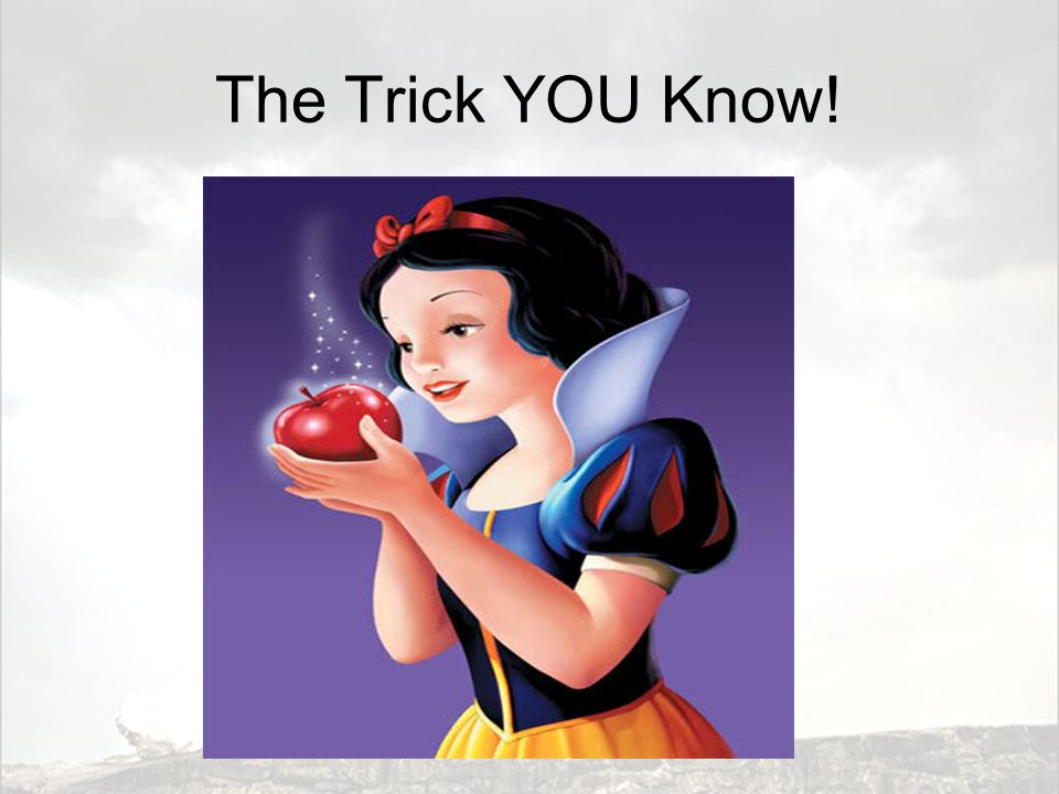 The Trick YOU Know!