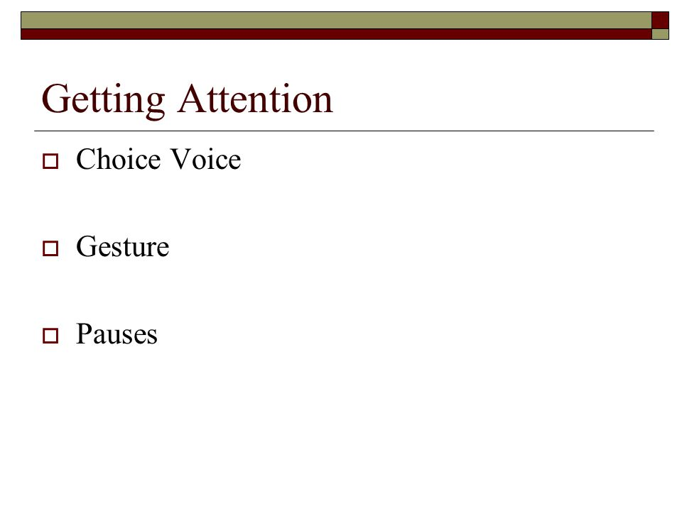 Getting Attention  Choice Voice  Gesture  Pauses