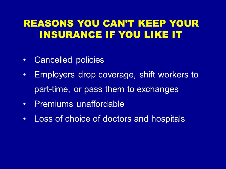 REASONS YOU CAN'T KEEP YOUR DOCTOR Out of network (70 percent through exchanges) Exclusion by ACO Physician won't accept low reimbursement Retirement or death of physician