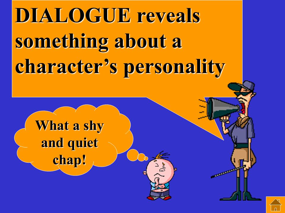 Characters reveal themselves by what what they say