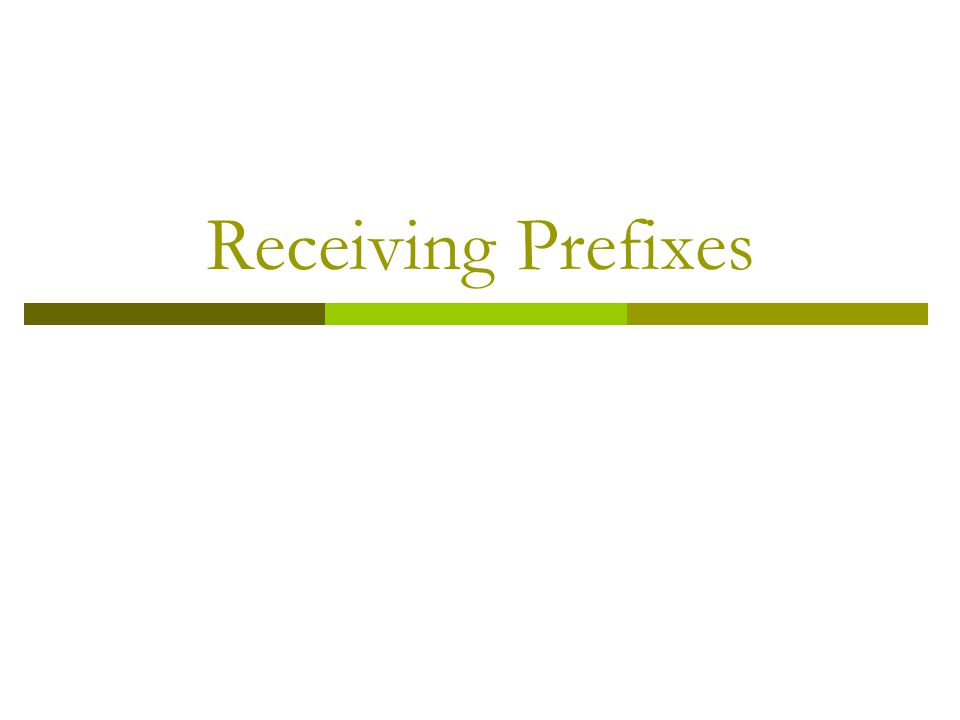 Receiving Prefixes