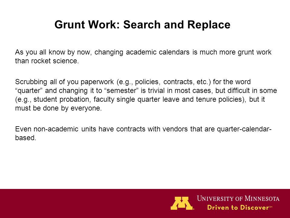 Grunt Work: Search and Replace As you all know by now, changing academic calendars is much more grunt work than rocket science. Scrubbing all of you p