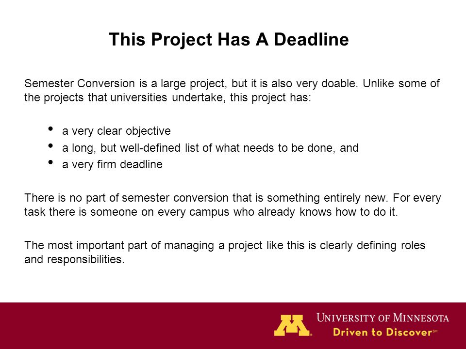 This Project Has A Deadline Semester Conversion is a large project, but it is also very doable.