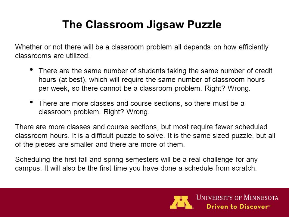 The Classroom Jigsaw Puzzle Whether or not there will be a classroom problem all depends on how efficiently classrooms are utilized. There are the sam