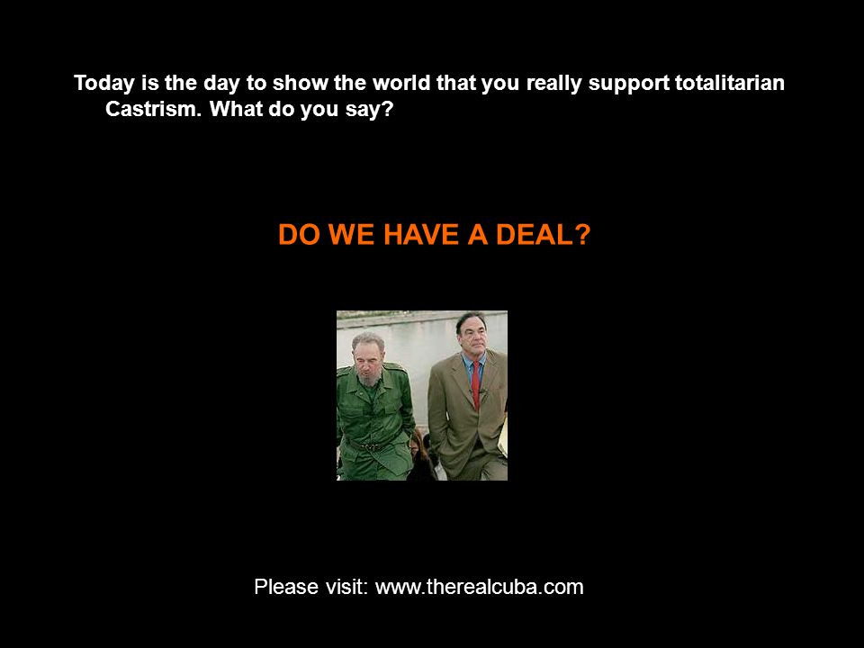 Today is the day to show the world that you really support totalitarian Castrism.