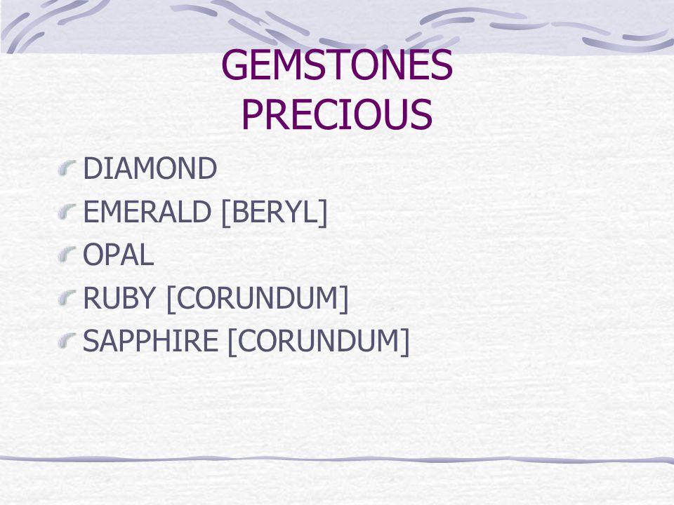 GEMSTONES PRECIOUS DIAMOND EMERALD [BERYL] OPAL RUBY [CORUNDUM] SAPPHIRE [CORUNDUM]