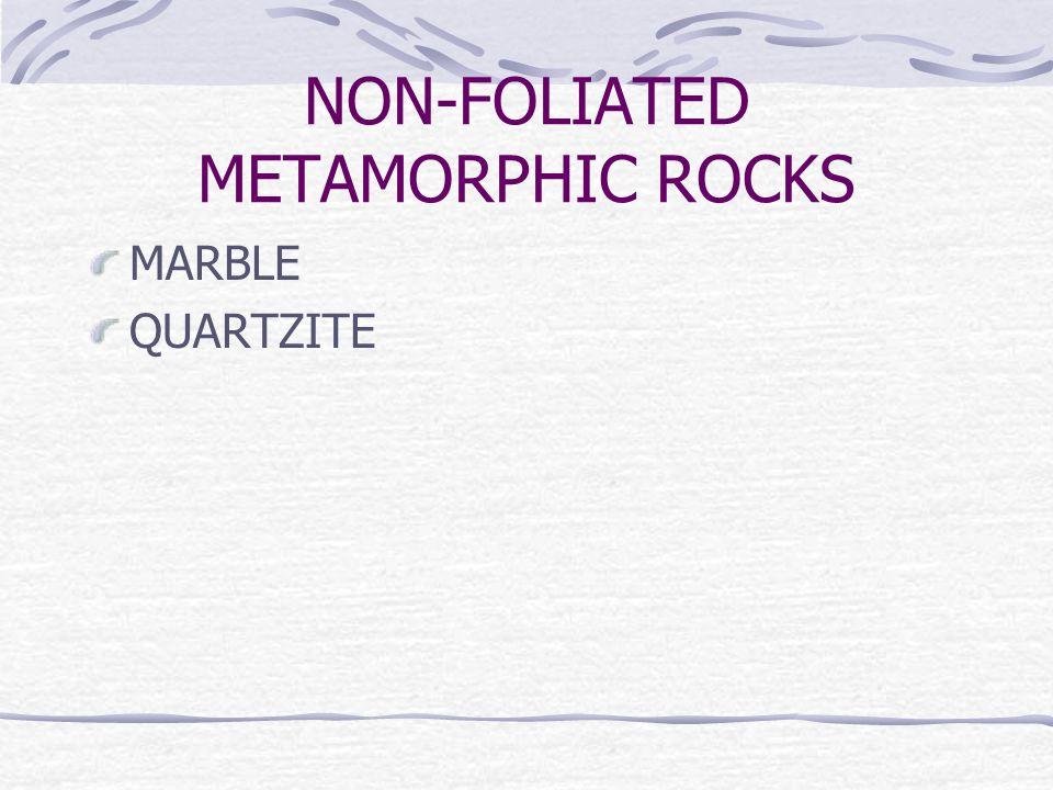 NON-FOLIATED METAMORPHIC ROCKS MARBLE QUARTZITE