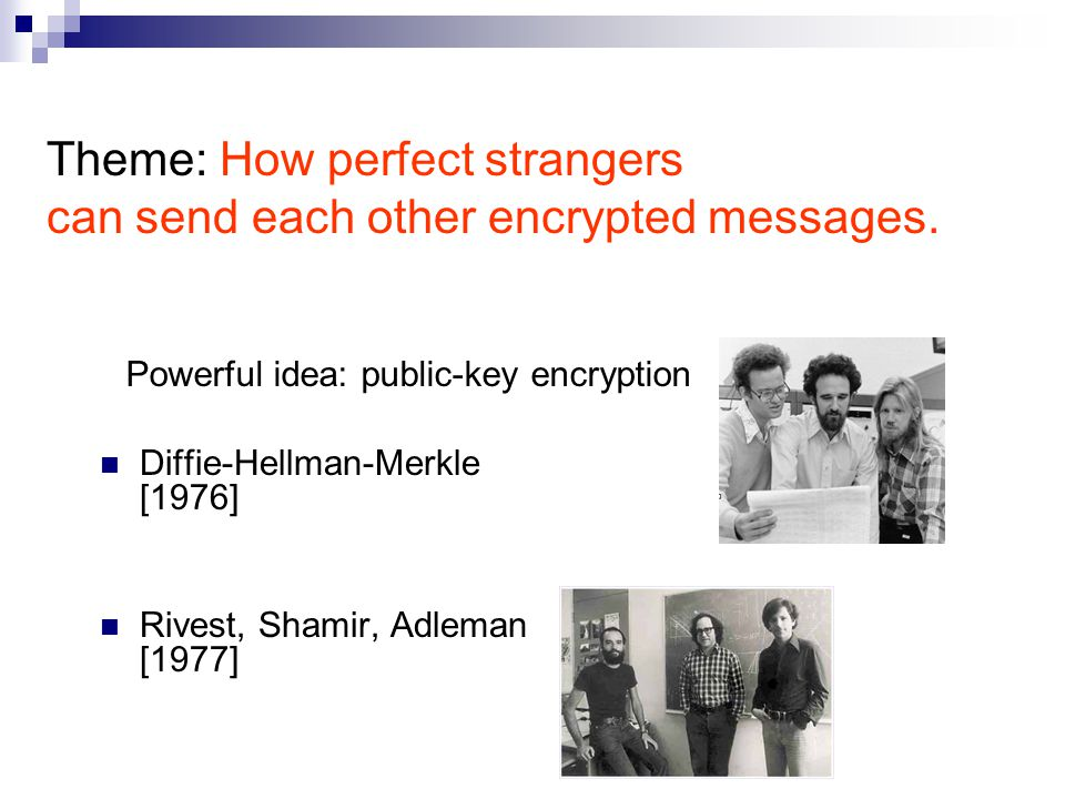 Theme: How perfect strangers can send each other encrypted messages.