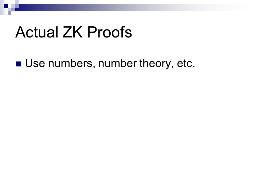 Actual ZK Proofs Use numbers, number theory, etc.