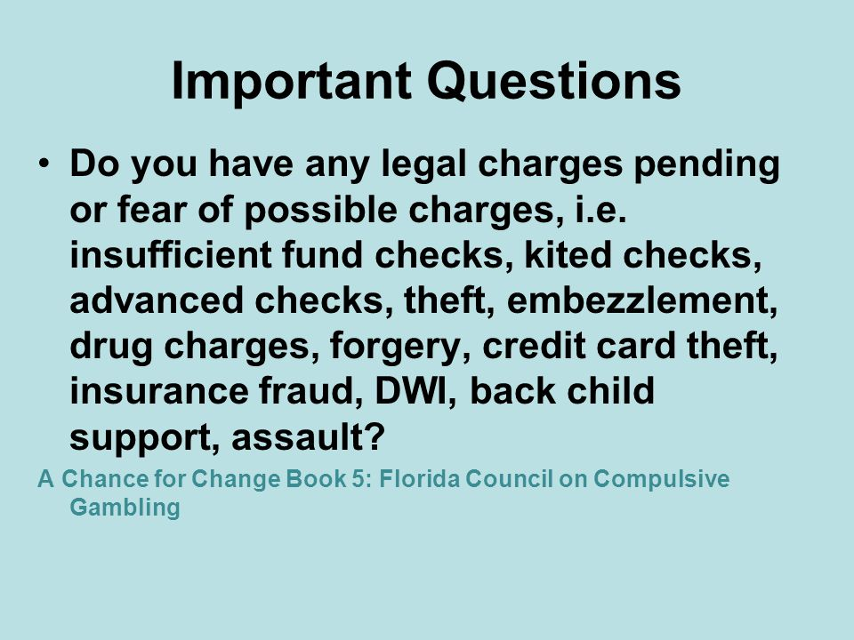 Important Questions Do you have any legal charges pending or fear of possible charges, i.e.