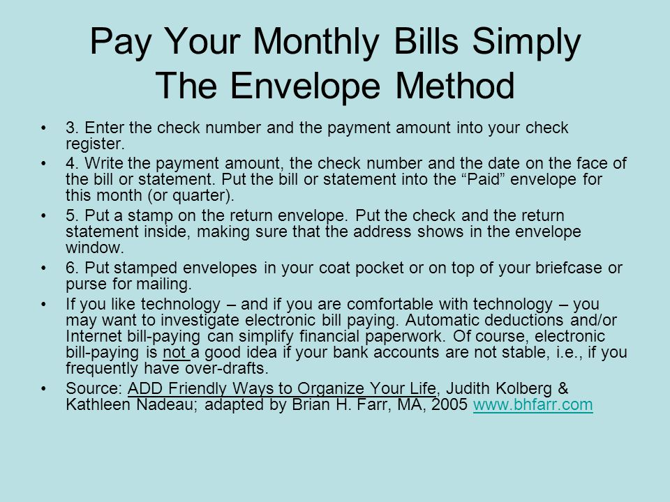 Pay Your Monthly Bills Simply The Envelope Method Bill-Paying System On your calendar, write yourself reminders on the 10th and the 25th of each month