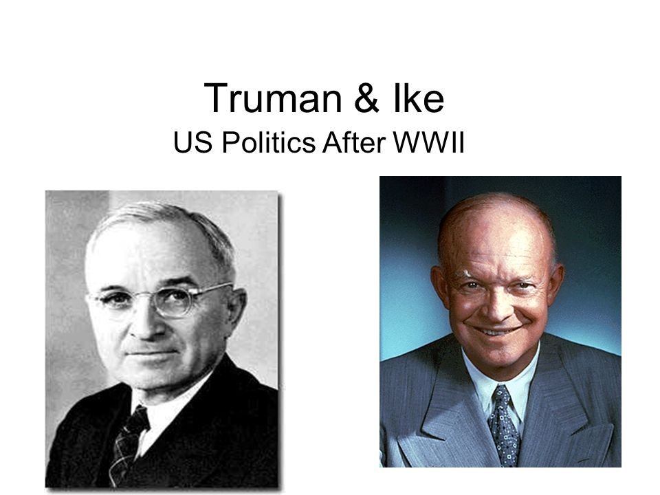 Truman & Ike US Politics After WWII