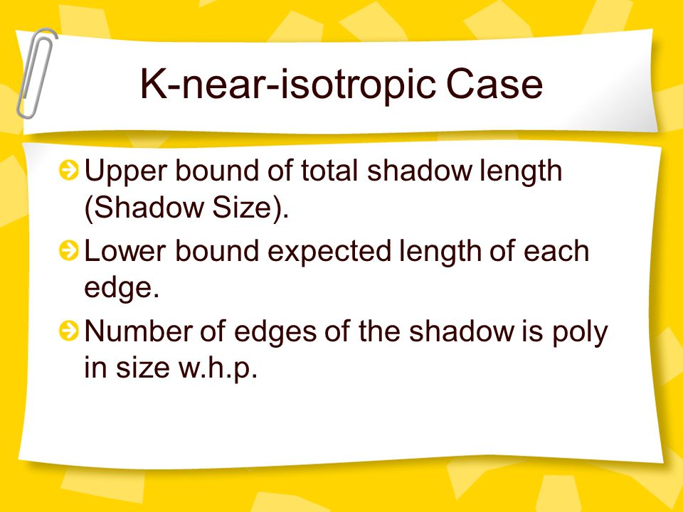 K-near-isotropic Case Upper bound of total shadow length (Shadow Size).