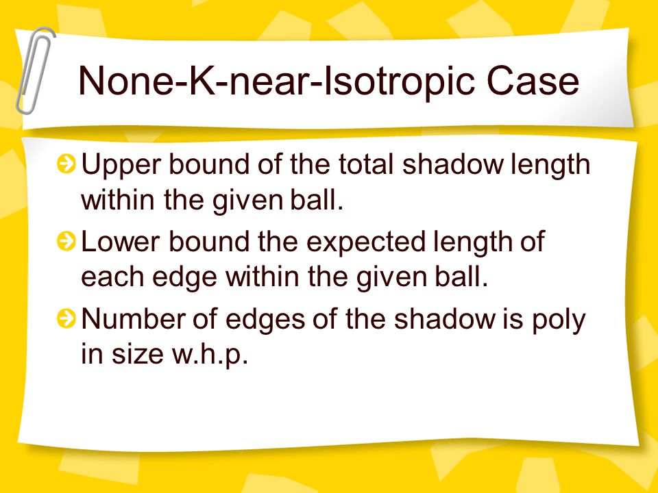 None-K-near-Isotropic Case Upper bound of the total shadow length within the given ball.