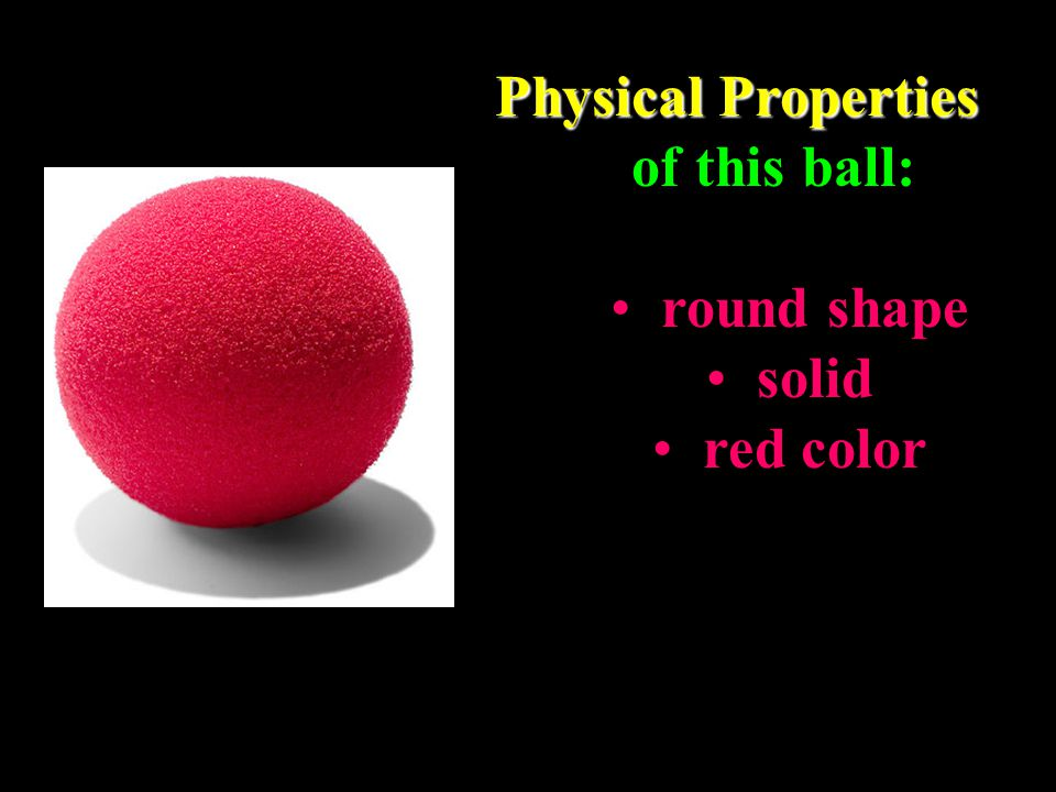Physical Properties of this ball: round shape solid red color