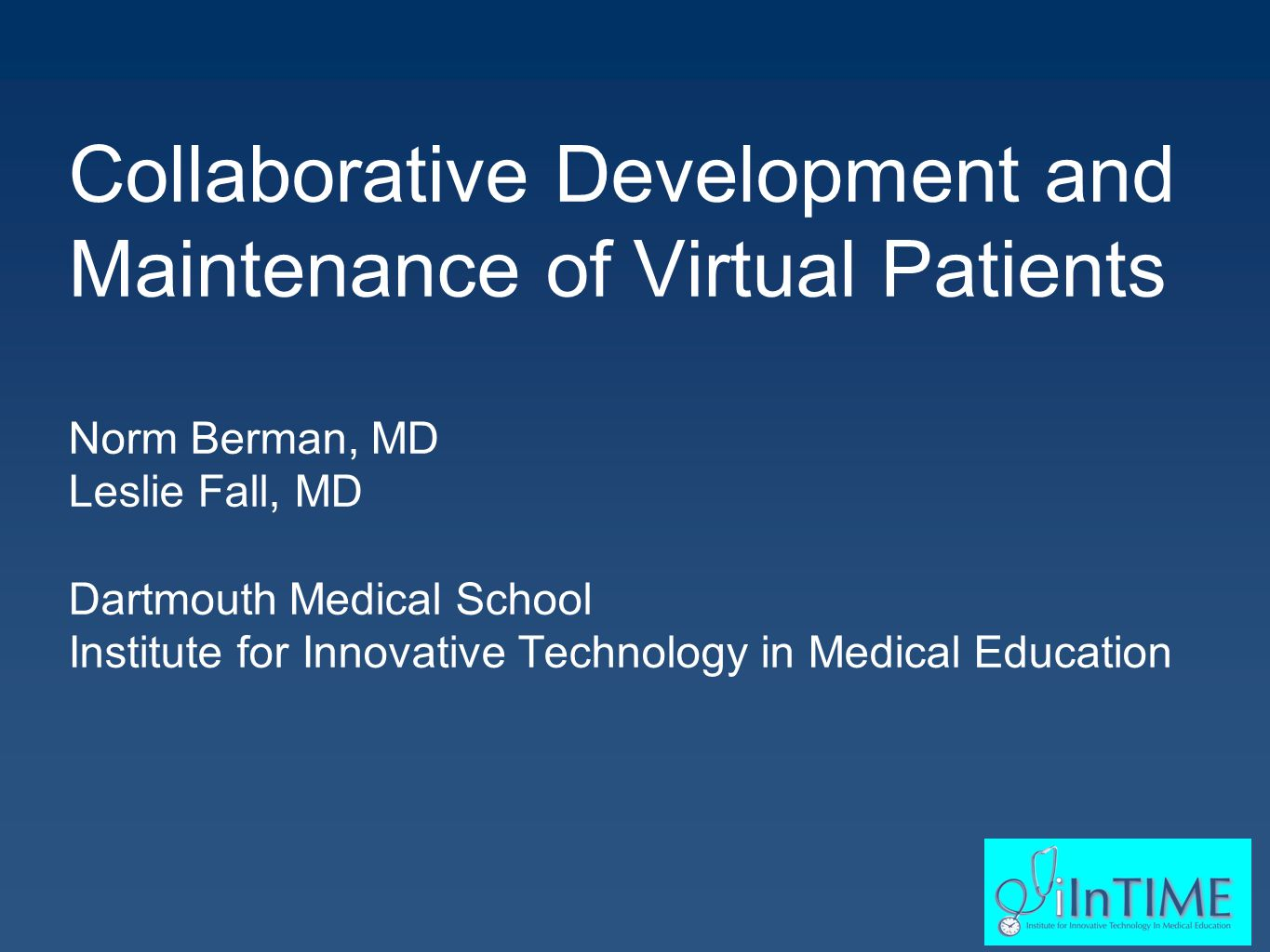 What is needed for successful  development  broad adoption  maintenance of virtual patients?