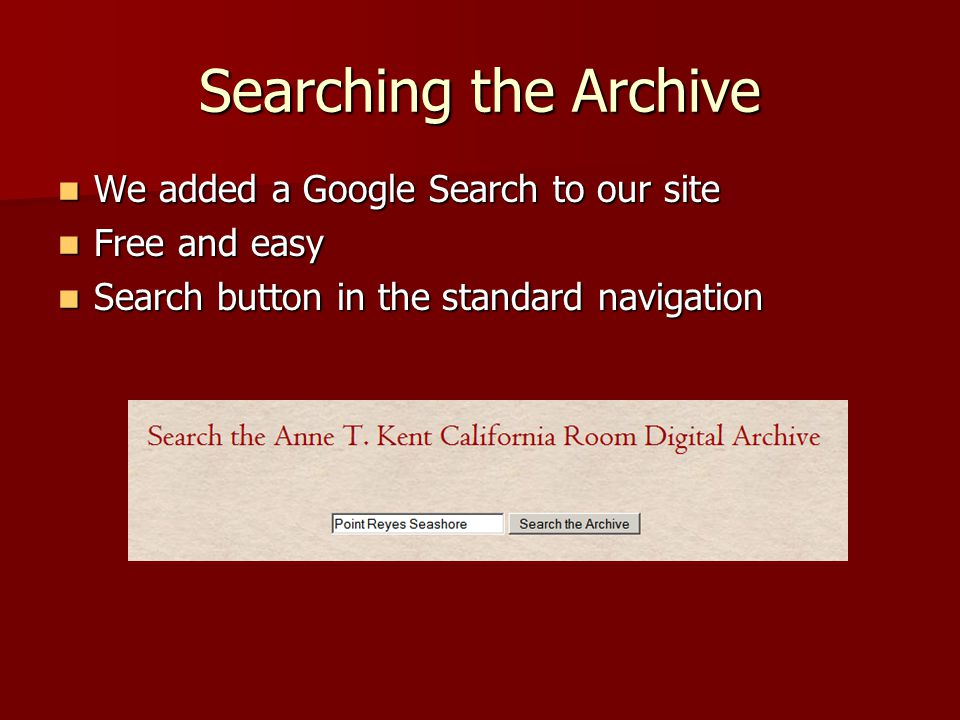 Searching the Archive We added a Google Search to our site We added a Google Search to our site Free and easy Free and easy Search button in the stand