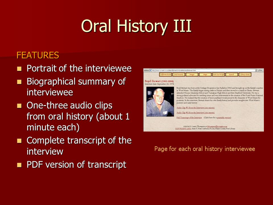 Oral History III FEATURES Portrait of the interviewee Portrait of the interviewee Biographical summary of interviewee Biographical summary of intervie
