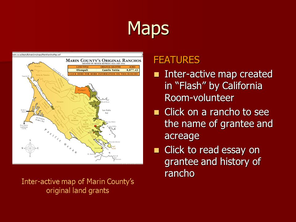 "Maps FEATURES Inter-active map created in ""Flash"" by California Room-volunteer Inter-active map created in ""Flash"" by California Room-volunteer Click"