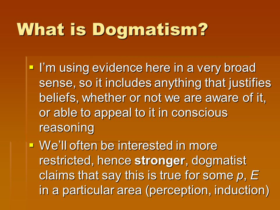 What is Dogmatism.