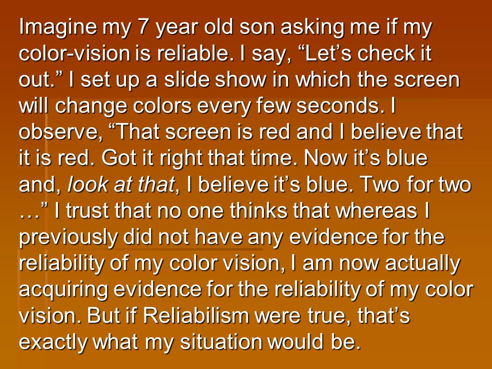 """Imagine my 7 year old son asking me if my color-vision is reliable. I say, """"Let's check it out."""" I set up a slide show in which the screen will change"""