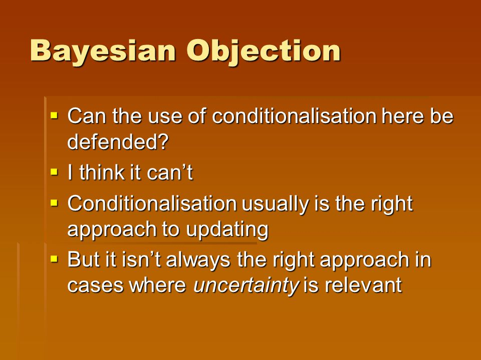 Bayesian Objection  Can the use of conditionalisation here be defended.