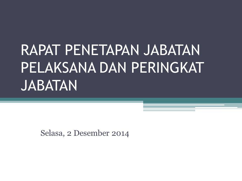 RAPAT PENETAPAN JABATAN PELAKSANA DAN PERINGKAT JABATAN Selasa, 2 Desember 2014