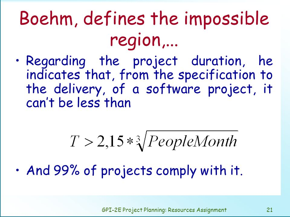GPI-2E Project Planning: Resources Assignment21 Boehm, defines the impossible region,...