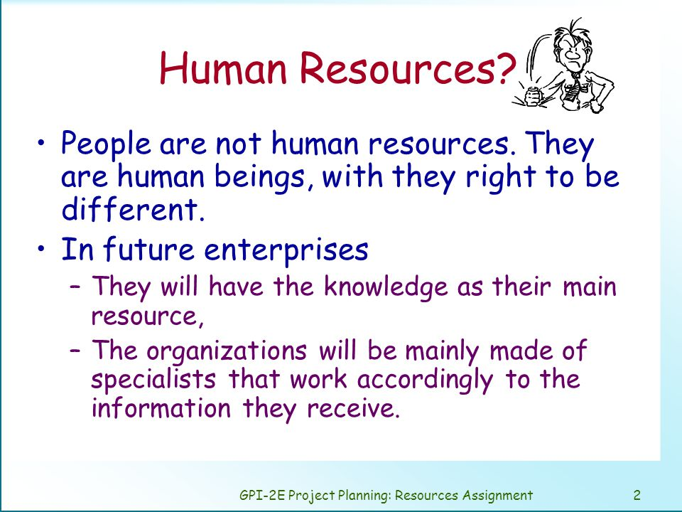 GPI-2E Project Planning: Resources Assignment33 Assigning people to tasks