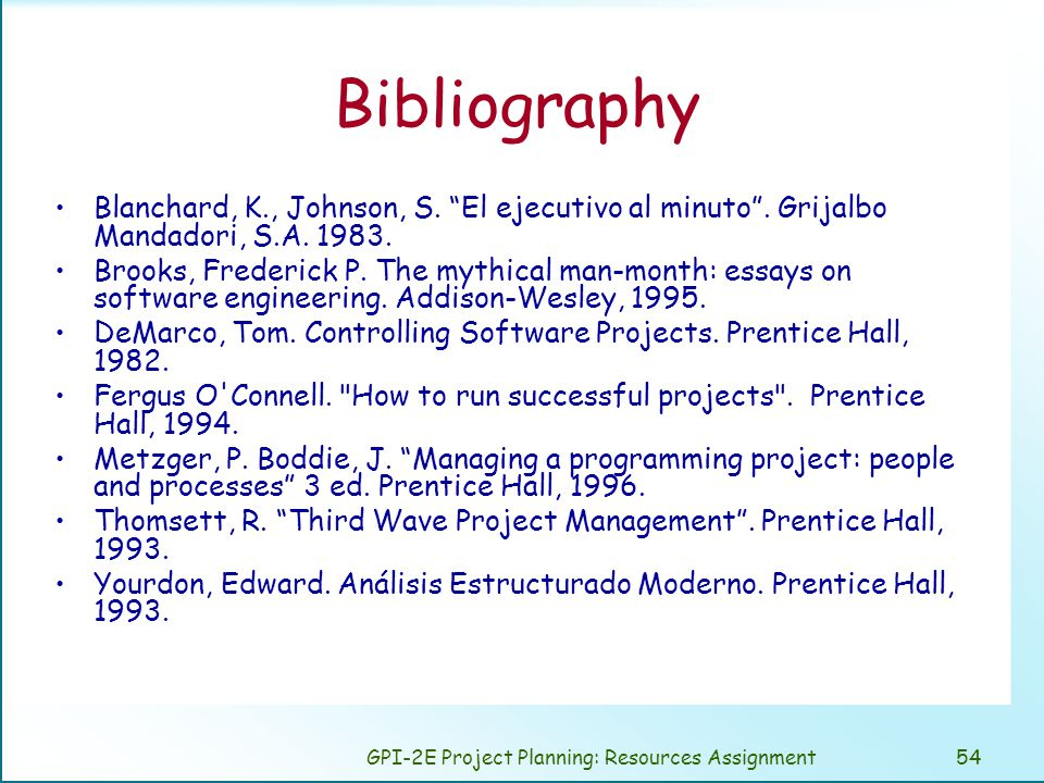 GPI-2E Project Planning: Resources Assignment54 Bibliography Blanchard, K., Johnson, S.