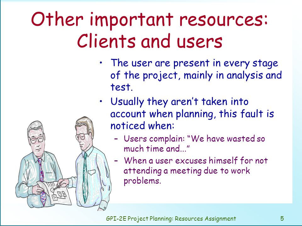 GPI-2E Project Planning: Resources Assignment16 We can offer: Different designs… Different plans for a given design.