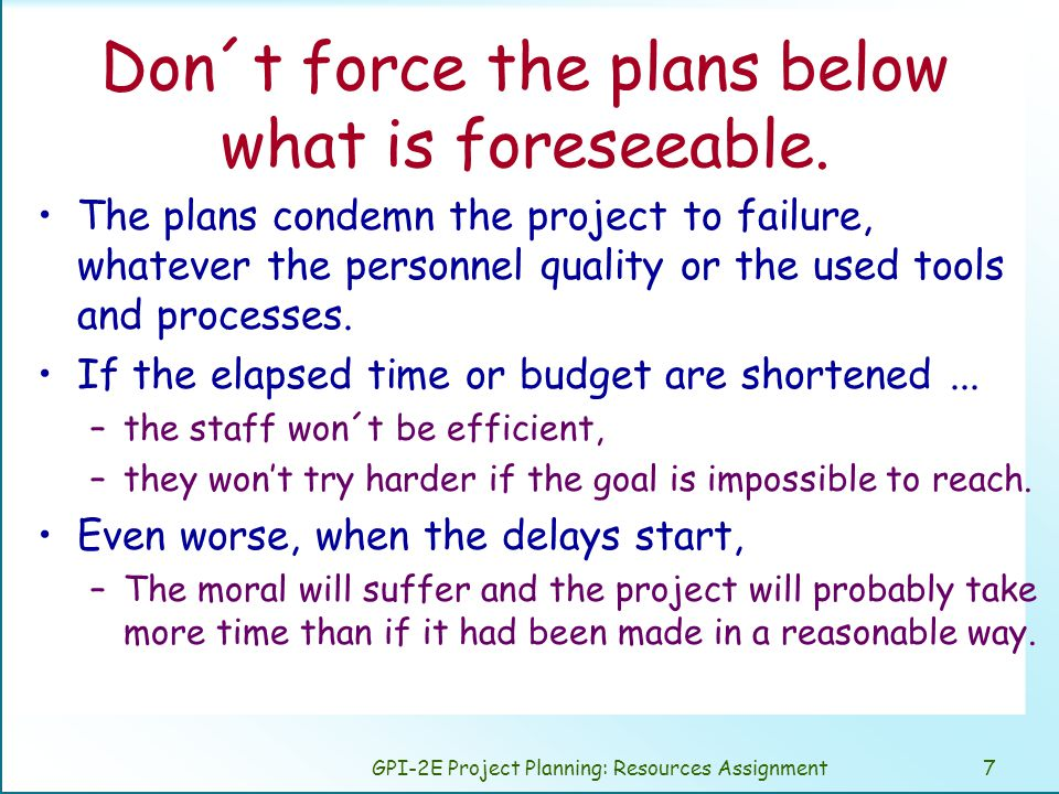 GPI-2E Project Planning: Resources Assignment28 Lasting of tasks Resources effort Lasting Effort and lasting of tasks Assigning people to tasks Task type and lasting according to de number of people assigned.