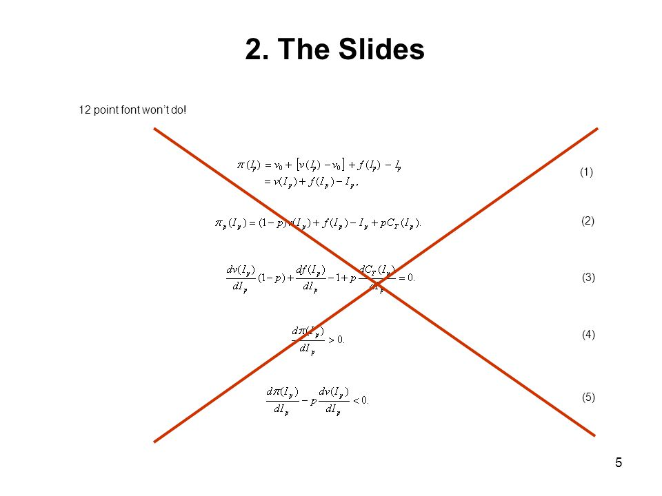 6 2.The Slides 12 point font won't do.