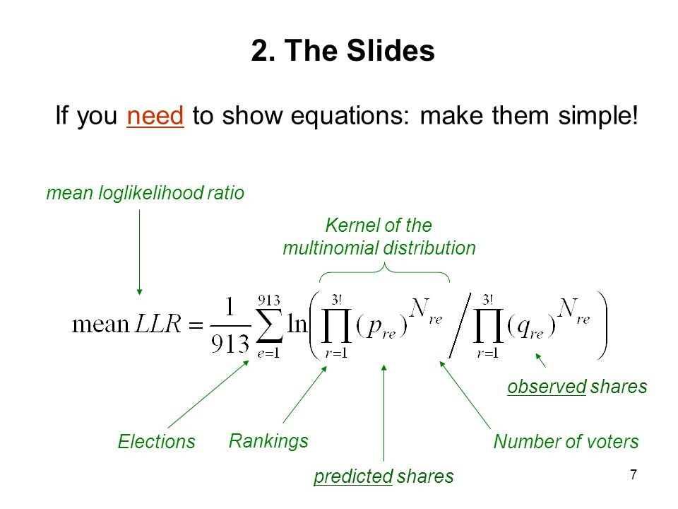 7 predicted shares observed shares If you need to show equations: make them simple.