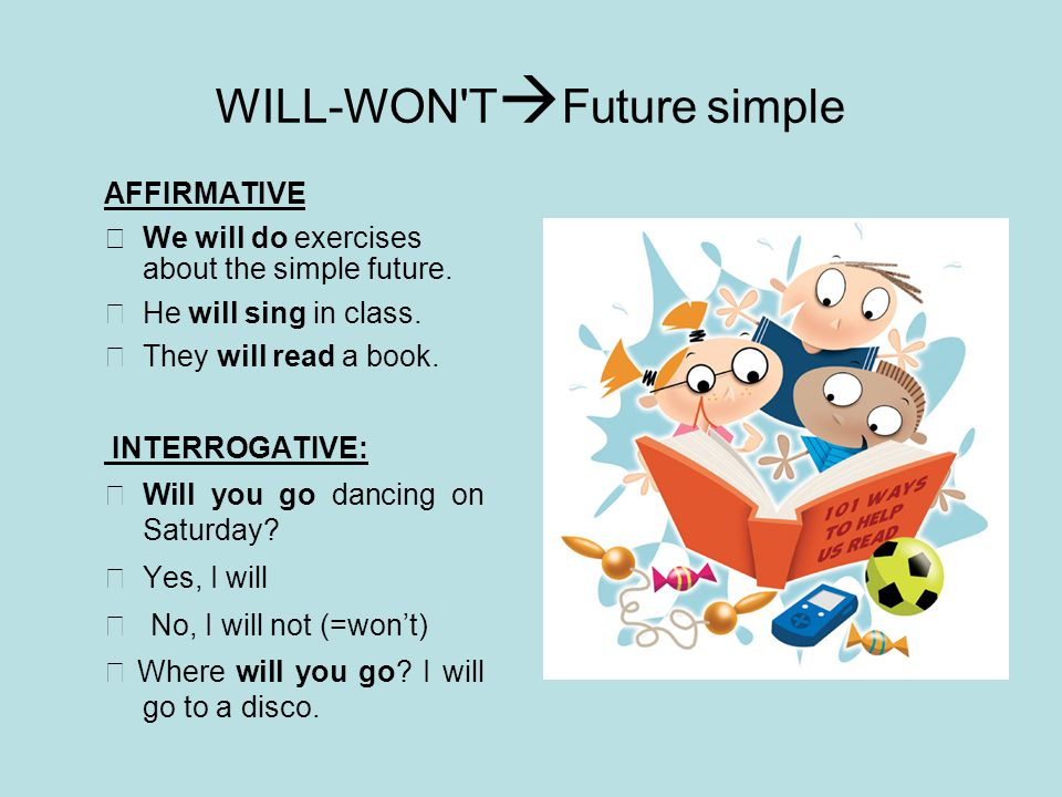  SIMPLE FUTURE- WILL-WON T SHORT ANSWERS Will you be late.